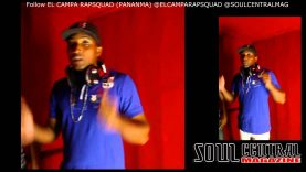 EL Campa Rapsquad – Shoutout #2 for Soul central TV Panama @Elcamparap @Soulcentralmag