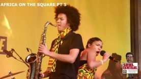 Africa on the Square Pt5 #LIVE @Soulcentralmag