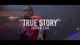 Jooba Loc – True Story (Official Video) Shot by @rwfilmss