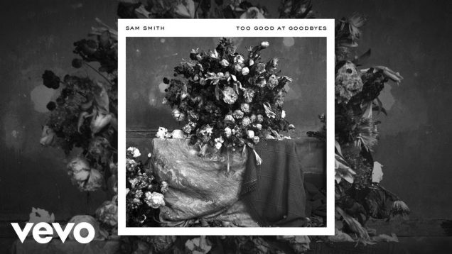 Sam Smith – Too Good At Goodbyes (Official Audio)