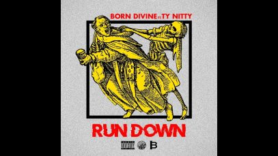 """""""RUN DOWN"""" BORN DIVINE FEATURING TY NITTY (INFAMOUS MOBB)"""