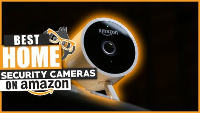 Best Home Security Camera's – Available on Amazon 2018
