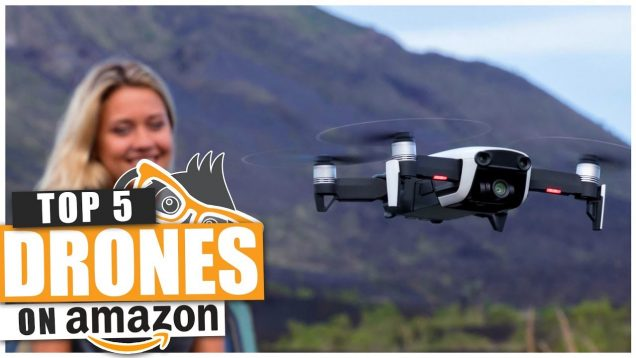 Top 5 Best Drones You Should Buy in 2018