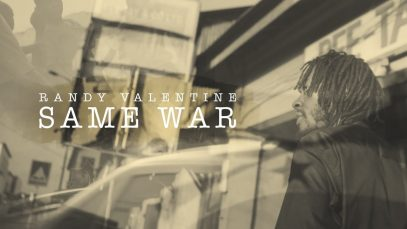 Randy Valentine – Same War (Official Video)