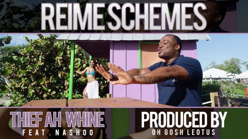 Reime Schemes – Thief Ah Whine (Feat Nashoo) (Official Video)