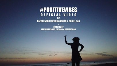 RaeRae5000, FreshMan5000 & Daniel San – #Positivevibes [Official Video]