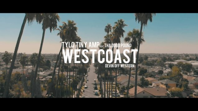 Tylo – Westcoast ft. ThaDoggPound & DevinOffWestern (Official Video)
